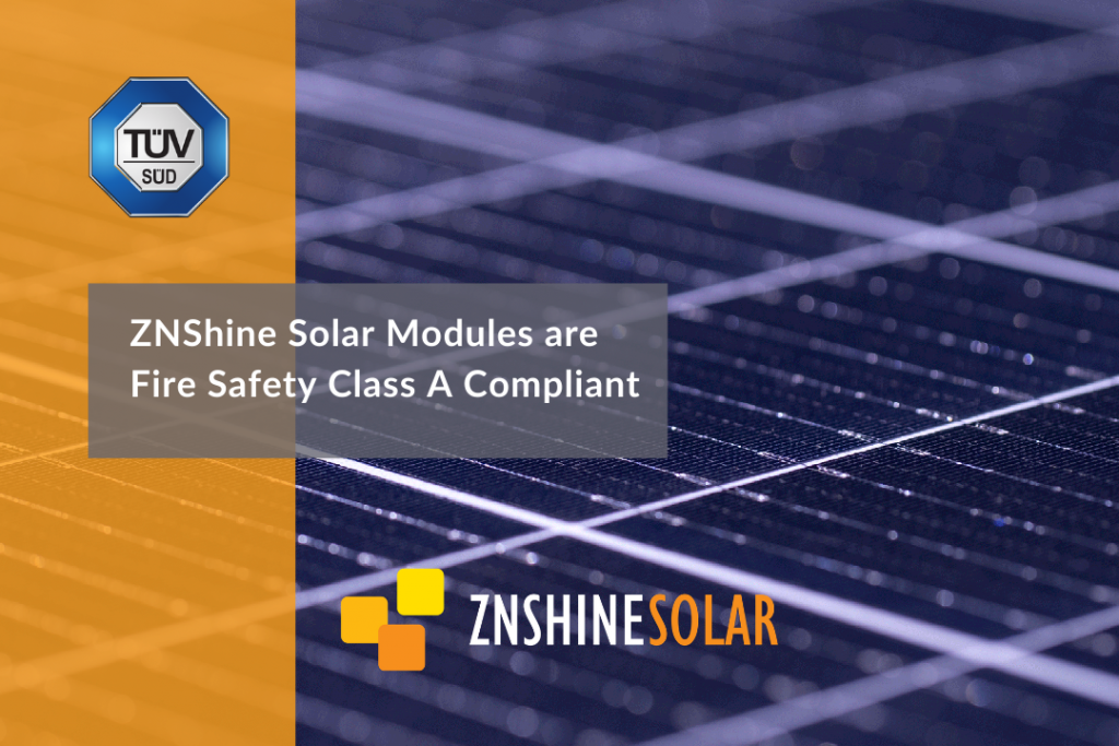 ZNShine Solar Modules are Fire Safety Class A Certified
